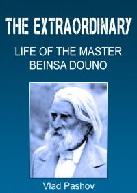 The Extraordinary Life of the Master Beinsa Douno (Peter Deunov)